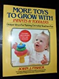 More Toys to Grow With, John J. Fisher, 0399514120
