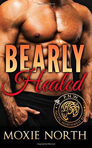 Read Online Bearly Healed: Pacific Northwest Bears (Volume 4) ebook
