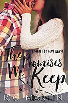 The Promises We Keep (Made for Love Book 1) by [Martin, R.C.]