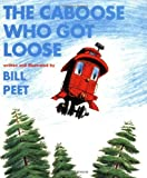 By Bill Peet - The Caboose Who Got Loose Book & CD (Pap/Com) (2/17/08)