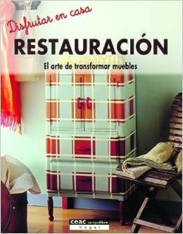 Restauración: El arte de transformar muebles Difruta en casa ...