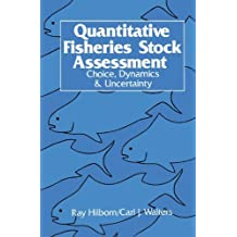 Quantitative Fisheries Stock Assessment: Choice, Dynamics and Uncertainty