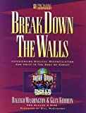Break down the Walls, Raleigh Washington and Glen Kehrein, 0802426182