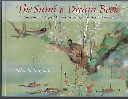 The Sumi-E Dream Book: An Impressionist Approach to the Art of Japanese Brush Painting ()