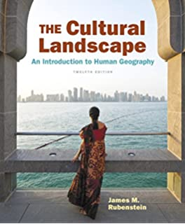 The Cultural Landscape: An Introduction to Human Geography: James M