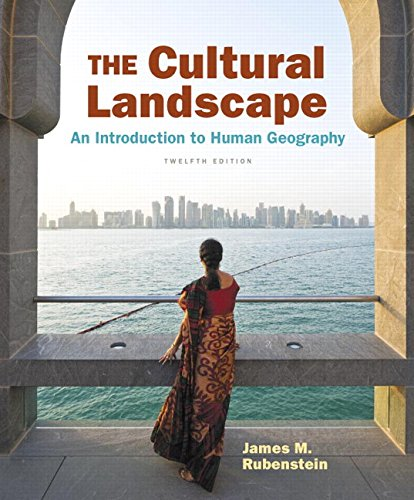 134206231 - The Cultural Landscape: An Introduction to Human Geography (12th Edition)