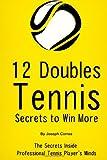 12 Doubles Tennis Secrets to Win More, Joseph Correa, 1499364768