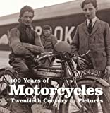 100 Years of Motorcycles (Twentieth Century in Pictures)