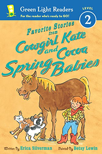 - Favorite Stories from Cowgirl Kate and Cocoa: Spring Babies (Green Light Readers Level 2)
