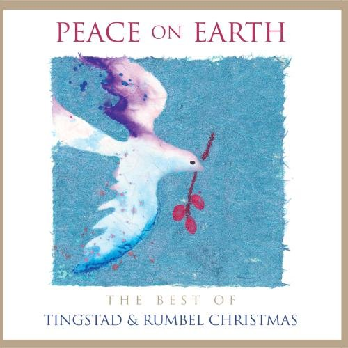 Peace on Earth: The Best of Tingstad and Rumbel Christmas (Eric Christmas)