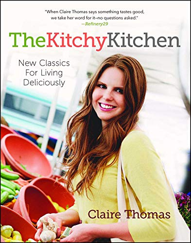 The Kitchy Kitchen: New Classics for Living -