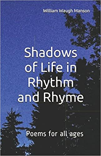 Book Shadows of Life In Rhythm and Rhyme: Poems For All Ages (Volume)