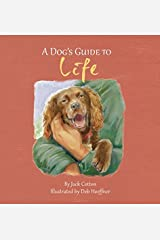 A Dog's Guide to Life Hardcover