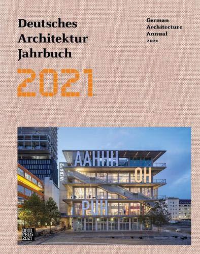 Die besten Bücher für Architekten: Deutsches Architektur Jahrbuch 2021 German Architecture Annual 2021: Propositions for the Architecture of the City