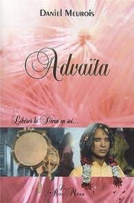 Advaïta - Libérer le Divin en soi... par Daniel Meurois-Givaudan