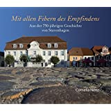 Mit allen Fibern des Empfindens: Aus der 750-jährigen Geschichte von Stavenhagen