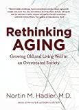img - for Rethinking Aging: Growing Old and Living Well in an Overtreated Society book / textbook / text book