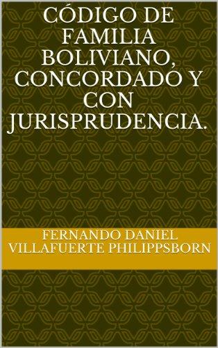 Código de familia boliviano, concordado y con jurisprudencia.  PDF