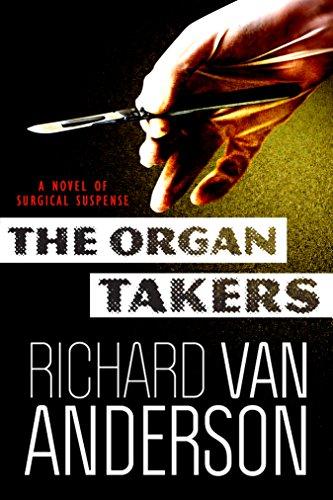 [R.E.A.D] The Organ Takers: A Novel of Surgical Suspense (The McBride Trilogy Book 1) [E.P.U.B]