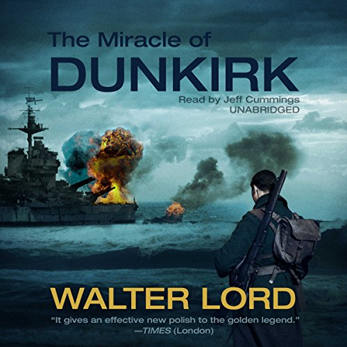 The Miracle of Dunkirk Audiobook [Free Download by Trial] thumbnail