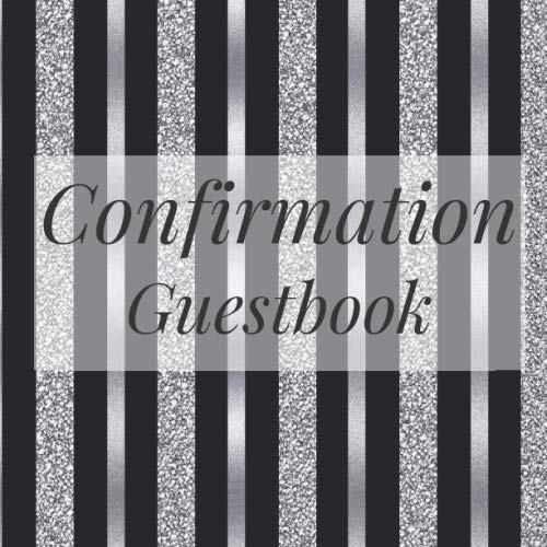 Confirmation Guestbook: Black Silver Glitter Stripe - Holy Christian Baptism Celebration Party Guest Signing Sign In Reception Visitor Book, Girl Boy ... Wishes, Photo Milestones Keepsake Ceremony