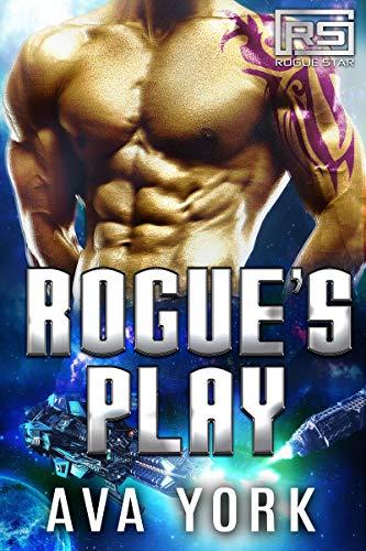 Star Alpha (Rogue's Play: A Science Fiction Alien Romance (Rogue Star Book 8))