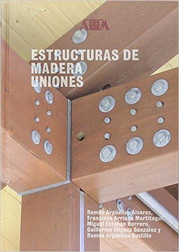 Estructuras de Madera: Uniones: 2