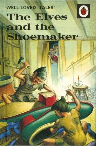 The Elves and the Shoemaker (Well-Loved Tales)