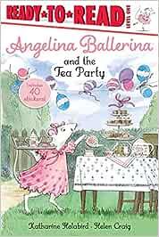 Angelina Ballerina and the Tea Party: Ready-To-Read Level 1 (Angelina Ballerina: Ready to Read, Level 1)