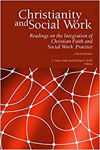 Christianity and Social Work: Readings on the Integration of