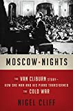 Moscow Nights: The Van Cliburn Story-How One Man