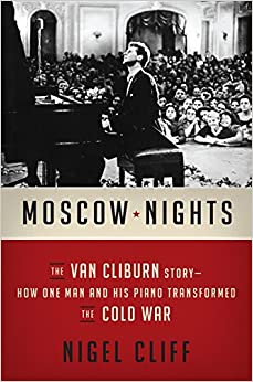 Book Moscow Nights: The Van Cliburn Story-How One Man and His Piano Transformed the Cold War