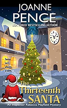 The Thirteenth Santa - A Novella: An Inspector Rebecca Mayfield Mystery Novella (The Rebecca Mayfield Mysteries) by [Pence, Joanne]