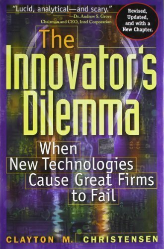 The Innovator's Dilemma: When New Technologies Cause Great Firms to Fail 1st (first) Edition by Christensen, Clayton M. published by Harvard Business Review Press (1997)