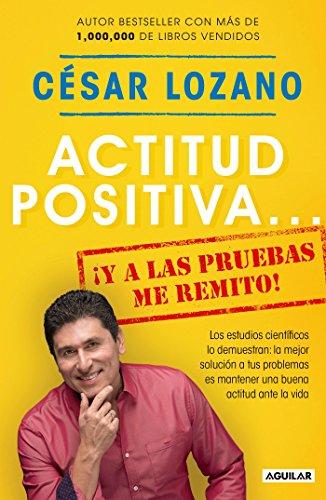 Cesar Case - Actitud positiva y a las pruebas me remito / A Positive Attitude: I Rest My Case (Spanish Edition)
