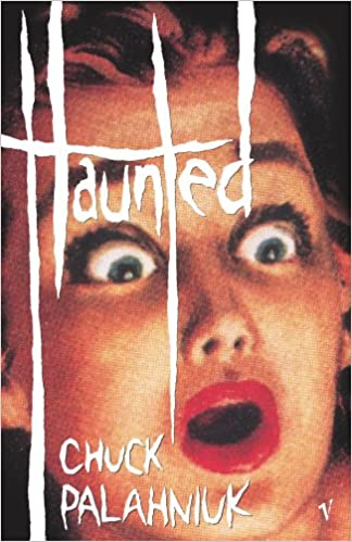 dd3e22498778 Haunted  Amazon.co.uk  Chuck Palahniuk  9780099458371  Books