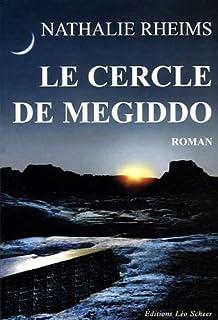 Le cercle de Megiddo : [roman], Rheims, Nathalie