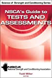 NSCA's Guide to Tests and Assessments (Science of Stength and Conditioning Series)