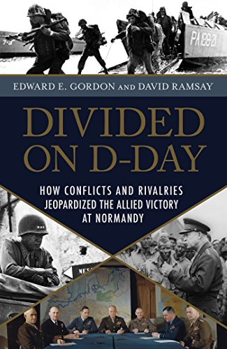 Image of Divided on D-Day: How Conflicts and Rivalries Jeopardized the Allied Victory at Normandy