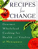 img - for Recipes for Change: Gourmet Wholefood Cooking for Health and Vitality at Menopause book / textbook / text book