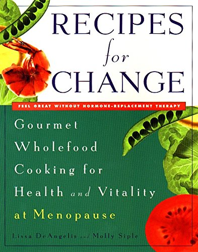 Recipes for Change: Gourmet Wholefood Cooking for Health and Vitality at Menopause (Best Vegetarian Food For Healthy Hair)