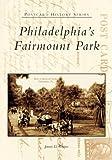 Philadelphia's  Fairmount  Park   (PA)  (Postcard  History Series)
