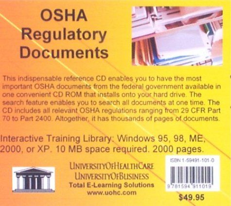 OSHA Regulatory Documents: A Reference of Federal Documents Pertaining to OSHA Workplace Safety Regulations for all Industries As An Aid to Compliance