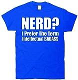 TeeShirtPalace Nerd? I Prefer the Term Intellectual BadAss T-Shirt Blue Large
