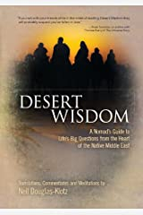 Desert Wisdom: A Nomad's Guide to Life's Big Questions from the Heart of the Native Middle East Kindle Edition
