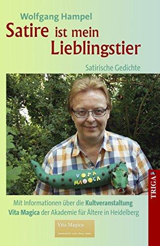 Wolfgang Hampel, Vita Magica, Satire ist mein Lieblingstier