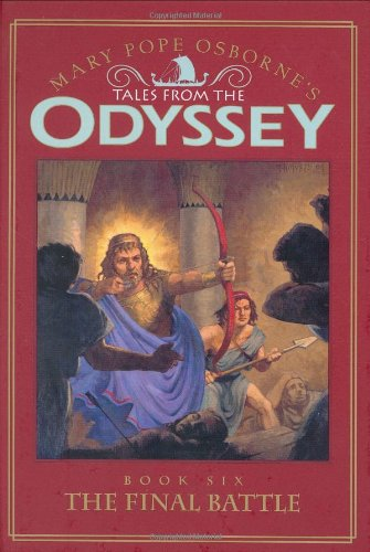 Tales from the Odyssey: The Final Battle - Book #6: Mary Pope Osborne's Tales from the Odyssey