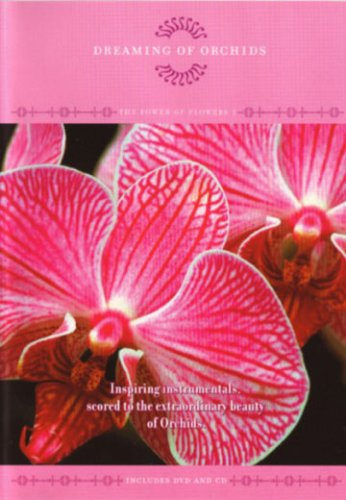 power-of-flowers-volume-1-dreaming-of-orchids-includes-music-cd