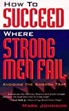 How to Succeed Where Strong Men Fail, Mark Johnson, 087788742X