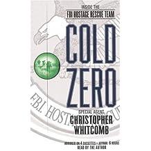 COLD ZERO: Inside The FBI Hostage Rescue Team